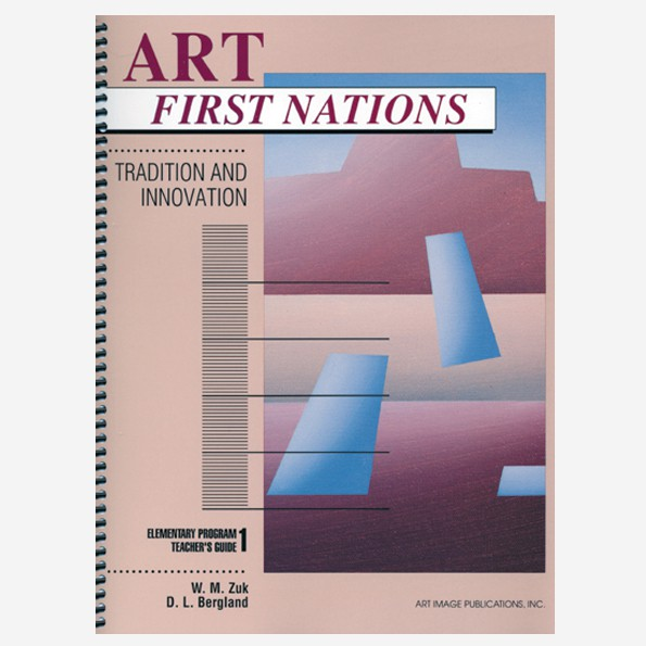 Art First Nations: Elementary Teacher's Guide