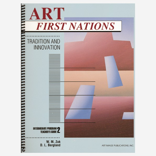 Art First Nations: Intermediate Teacher's Guide